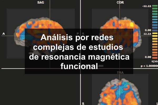 Análisis por Redes Complejas de Estudios de Resonancia Magnética Funcional